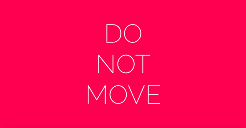 Do Not Move