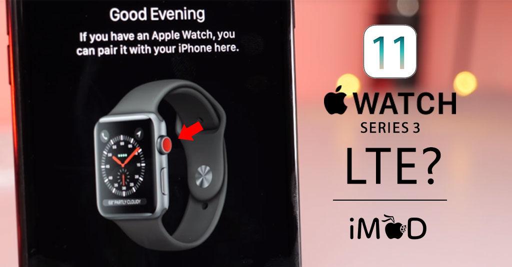 Apple Watch Series3 Leaks Ios 11 Gm