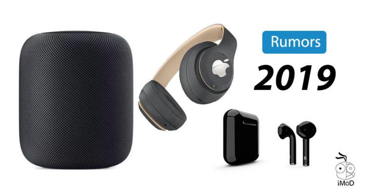 New Premium Airpods Homepod 2 Apple Over Ear Headphone 2019 Rumors