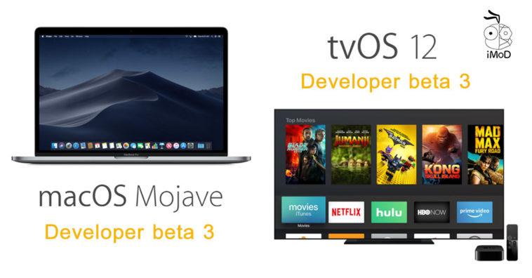 Apple ปล่อย macOS Mojave 10 14 beta 3 และ tvOS 12 beta 3 ให้นักพัฒนา