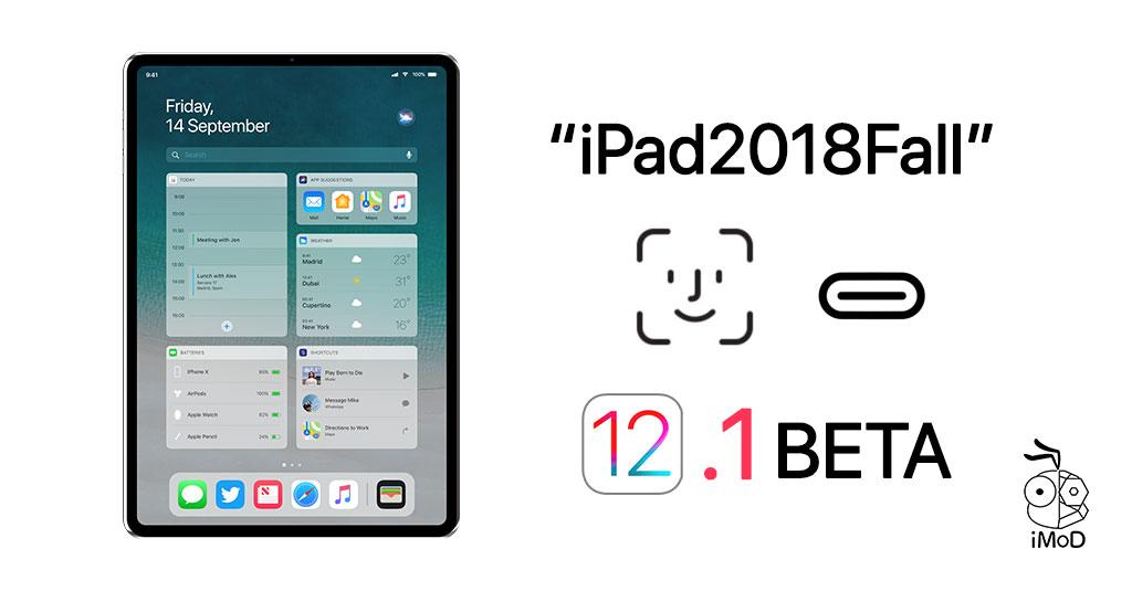 Ipad Pro 2018 Feature Found At Ios 12 1 Beta