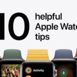 Apple Share 10 Helpful Apple Watch Tips